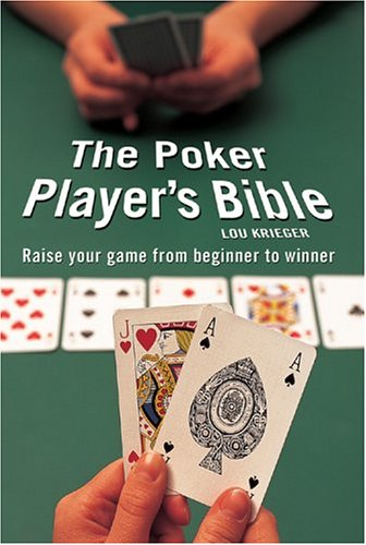The Poker Player's Bible: Raise Your Game from Beginner to Winner