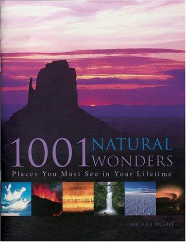 9780764158179: 1001 Natural Wonders: You Must See Before You Die (Barron's Educational Series)