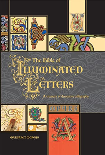 9780764158209: The Bible of Illuminated Letters: A Treasury of Decorative Calligraphy (Quarto Book)