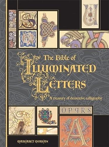 9780764158209: The Bible of Illuminated Letters: A Treasury of Decorative Calligraphy (Quarto Book)