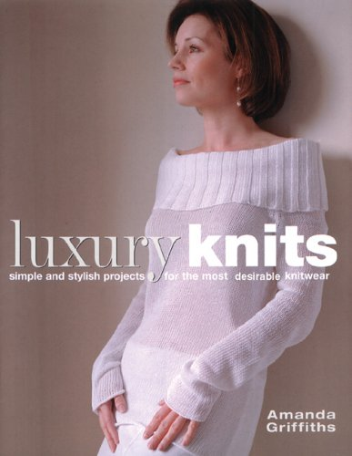 9780764158230: Luxury Knits: Simple and Stylish Projects for the Most Desirable Knitwear