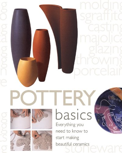 9780764158421: Pottery Basics: Everything You Need to Know to Start Making Beautiful Ceramics