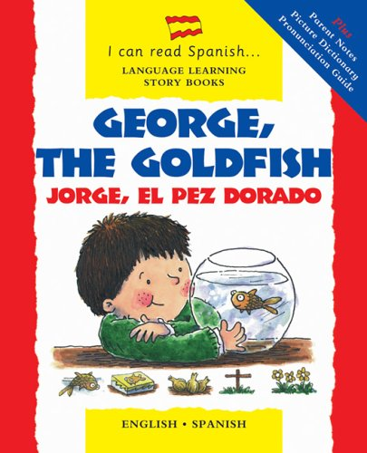 9780764158735: George, the Goldfish/Jorge el Pez Dorado: English-Spanish Edition (I Can Read Spanish...Language Learning Story Books)