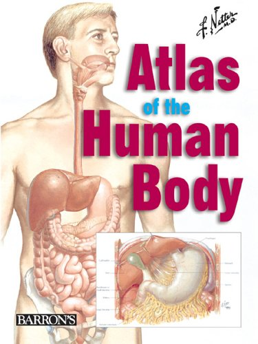 Netter's Atlas of the Human Body: Frank H. Netter,