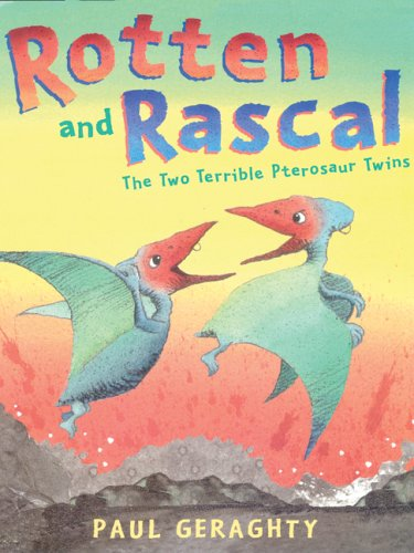 9780764159183: Rotten and Rascal: The Two Terrible Pterosaur Twins