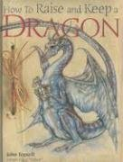 9780764159206: How to Raise and Keep a Dragon