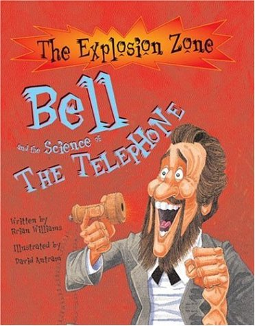 9780764159725: Bell and the Science of the Telephone (The Explosion Zone)