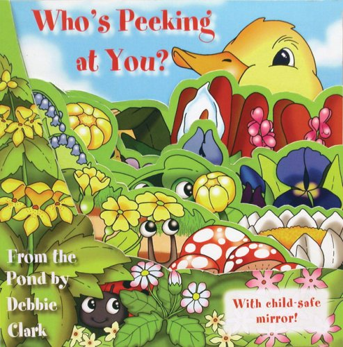 9780764159947: Who's Peeking at You? from the Pond [With Child-Safe Mirror] (Who's Peeking? Books)