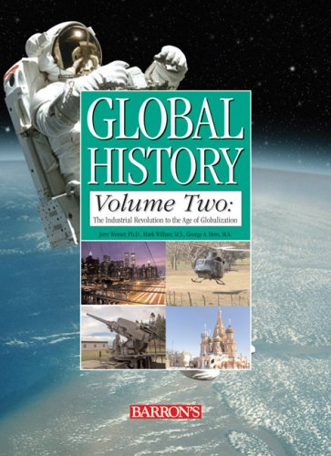 Global History, Volume Two: The Industrial Revolution: Weiner Ph.D., Jerry,