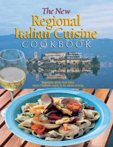 The New Regional Italian Cuisine Cookbook: Delectable dishes from Italy's Alpine Piedmont ...