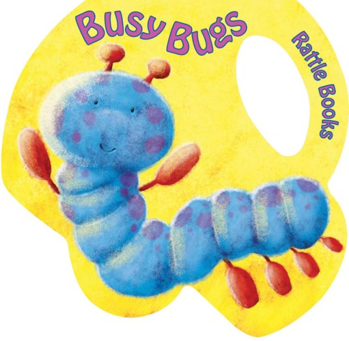 Busy Bugs (Baby Rattle Books)