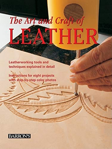 9780764160813: The Art and Craft of Leather: Leatherworking tools and techniques explained in detail