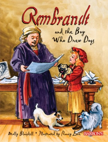 9780764160974: Rembrandt and the Boy Who Drew Dogs: A Story about Rembrandt Van Rijn