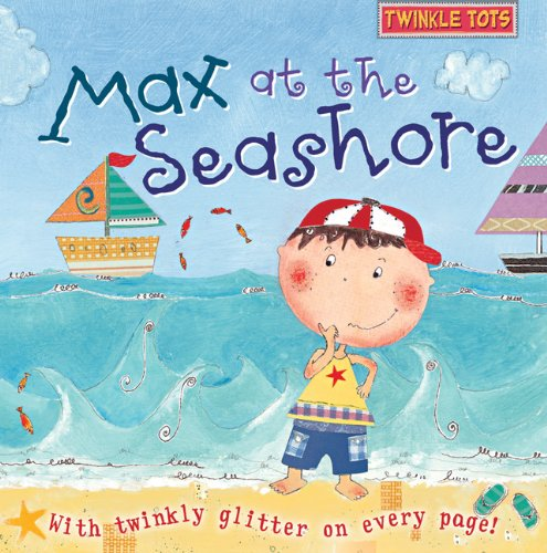 9780764161070: Max at the Seashore: With Twinkly Glitter on Every Page! (Twinkle Tots Books)