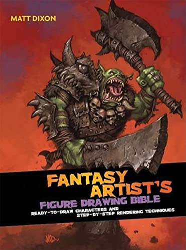 9780764161148: Fantasy Artist's Figure Drawing Bible: Ready-to-Draw Characters and Step-by-Step Rendering Techniques