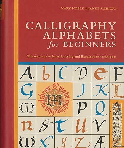 9780764161155: Calligraphy Alphabets for Beginners: The Easy Way to Learn Lettering and Illumination Techniques