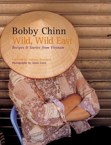 9780764161490: Wild, Wild East: Recipes and Stories from Vietnam