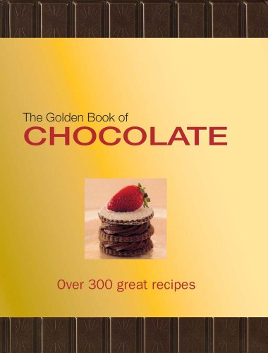 The Golden Book of Chocolate: Over 300: Carla Bardi; Claire