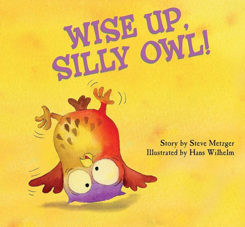 Wise Up, Silly Owl!: Steve Metzger