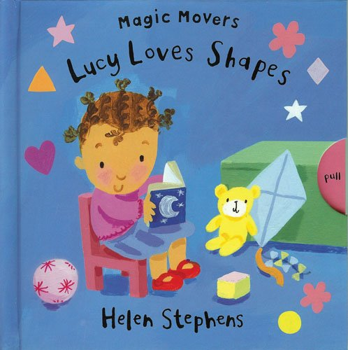 Lucy Loves Shapes (Magic Movers): Stephens, Helen