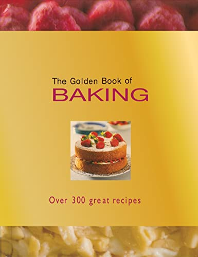 The Golden Book of Baking: Over 300 Great Recipes (Hardcover): Carla Bardi