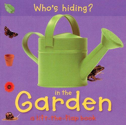 9780764163159: Who's Hiding? In the Garden: A Lift-the-Flap Book (Who's Hiding? Books)