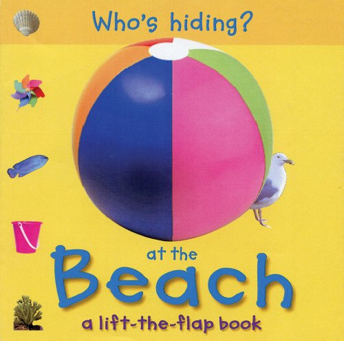 9780764163166: Who's Hiding? At the Beach: A Lift-the-Flap Book (Who's Hiding? Books)