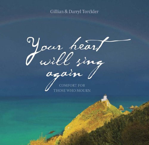 Your Heart Will Sing Again: Comfort for Those Who Mourn: Gillian Torckler
