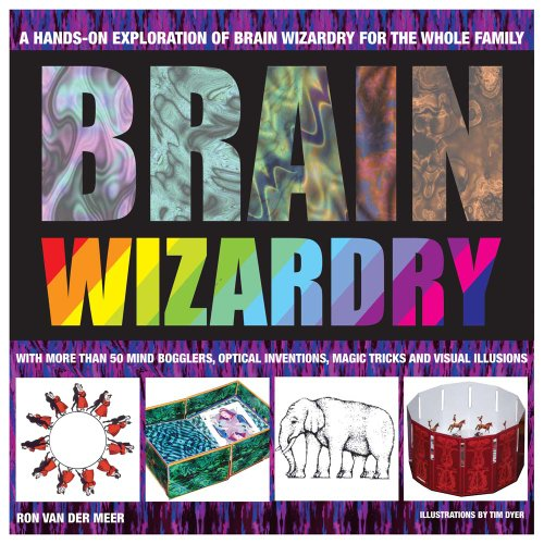 9780764163821: Brain Wizardry: With More Than 50 Mind Bogglers, Optical Inventions, Magic Tricks, and Visual Illusions