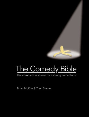 9780764164736: The Comedy Bible: The Complete Resource for Aspiring Comedians