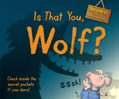 9780764165603: Is That You, Wolf?: Beware! Not a Bedtime Story!