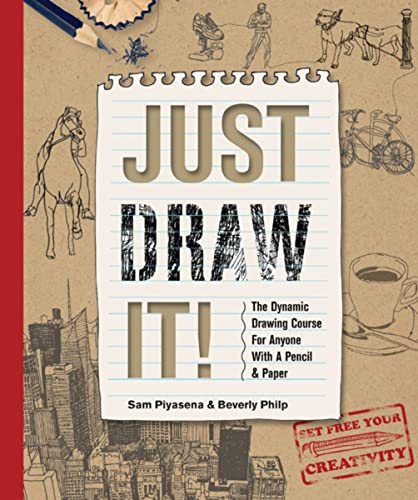 9780764165795: Just Draw It!: The Dynamic Drawing Course for Anyone With a Pencil and Paper