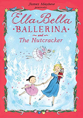 9780764165818: Ella Bella Ballerina and The Nutcracker (Ella Bella Ballerina Series)