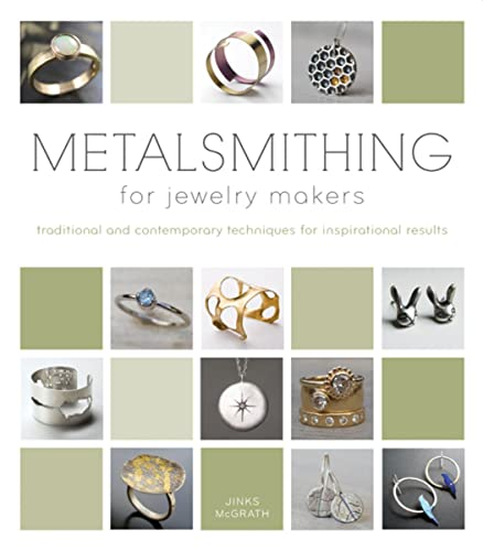 Metalsmithing for Jewelry Makers 9780764165849 Thanks to the popularity of workshops and classes, metal jewelry making is no longer the exclusive realm of professional jewelry designe