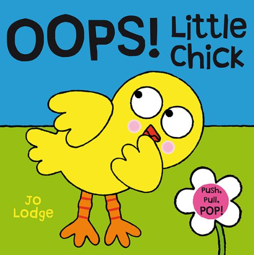 9780764166334: Oops! Little Chick (Push, Pull, Pop! Books)