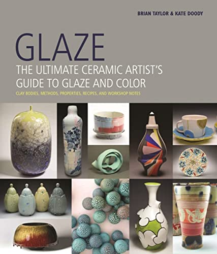 9780764166426: Glaze: The Ultimate Ceramic Artist's Guide to Glaze and Color