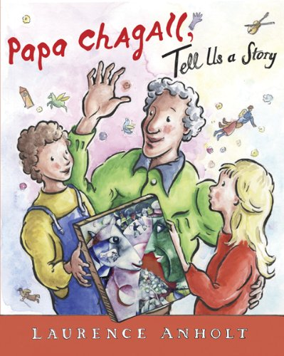 Papa Chagall, Tell Us a Story (Hardback): Laurence Anholt