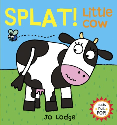 9780764166662: Splat! Little Cow (Push, Pull, Pop!)