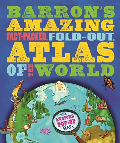 9780764167461: Barron's Amazing Fact-Packed, Fold-Out Atlas of the World: With Awesome Pop-Up Map!