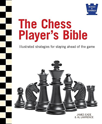 9780764167591: The Chess Player's Bible: Illustrated Strategies for Staying Ahead of the Game