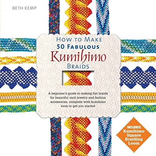 9780764167997: How to Make 50 Fabulous Kumihimo Braids: A Beginner S Guide to Making Flat Braids for Beautiful Cord Jewelry and Fashion Accessories