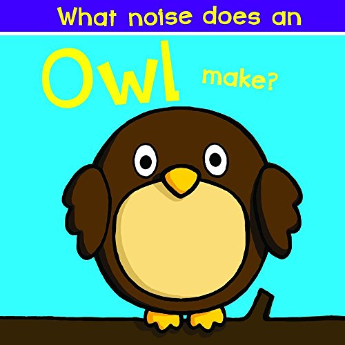 What Noise Does an Owl Make?: Nick Ackland
