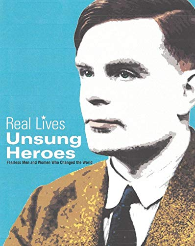 9780764168871: Unsung Heroes: Fearless Men and Women who Changed the World (Real Lives)