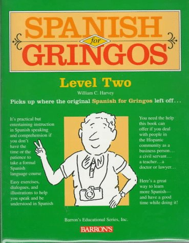 9780764170126: Spanish For Gringos Level Two Book/Cassette Package