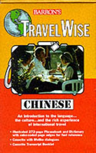 Travel Wise: Chinese: Book/Cassette Package (Travel Wise Language Learning Series) (0764170988) by Inc. Barron's Educational Series