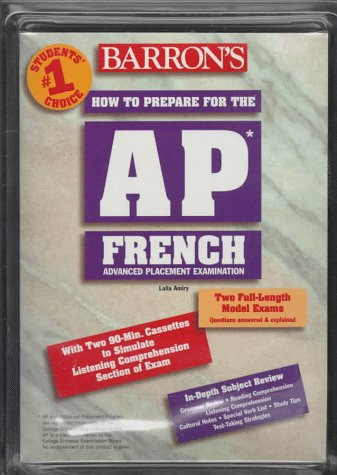 9780764171598: Barron's How to Prepare for the Ap French Advanced Placement Examination (BARRON'S HOW TO PREPARE FOR AP FRENCH ADVANCED PLACEMENT EXAMINATION) (English and French Edition)