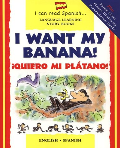9780764171949: I Want My Banana! Quiero Mi Platano! (I Can Read Spanish Language Learning Story Books) (English and Spanish Edition)