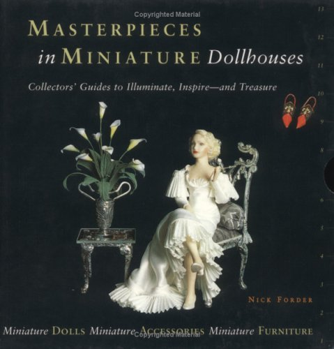 Masterpieces in Miniature: Dollhouses: 3 Vol. Boxed Set: Forder, Nick