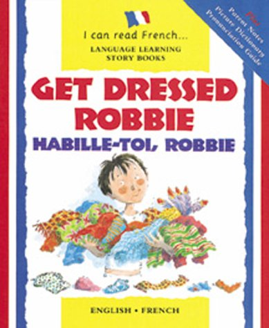 9780764173455: Get Dressed, Robbie/Habille-Toi, Robbie (I Can Read Series) (English and French Edition)