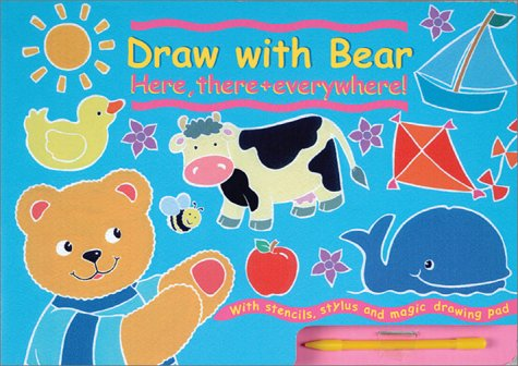 Draw With Bear, Here, There, and Everywhere: With Stencils, Stylus and Magic Drawing Pad (Draw Boards) (0764174339) by Henley, Claire